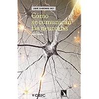 Como Se Comunican Las Neuronas (¿Qué sabemos de?)