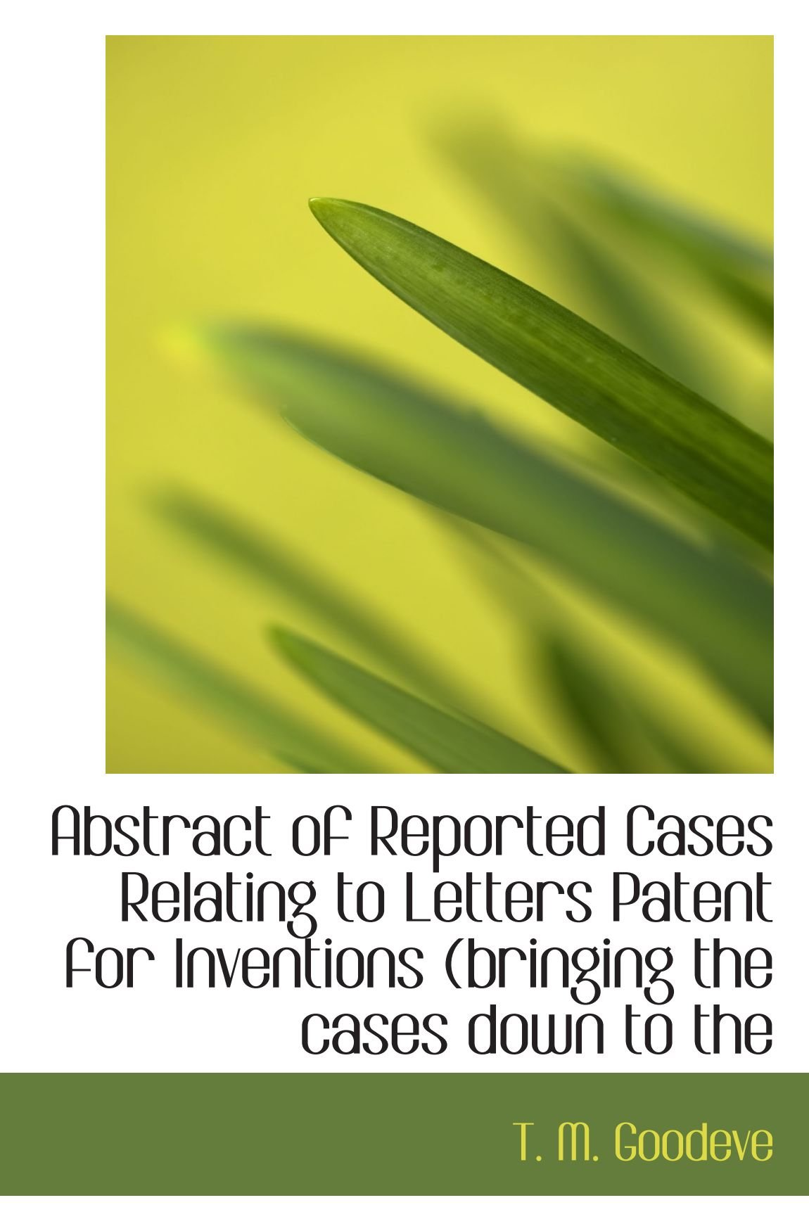 Read Online Abstract of Reported Cases Relating to Letters Patent for Inventions (bringing the cases down to the PDF