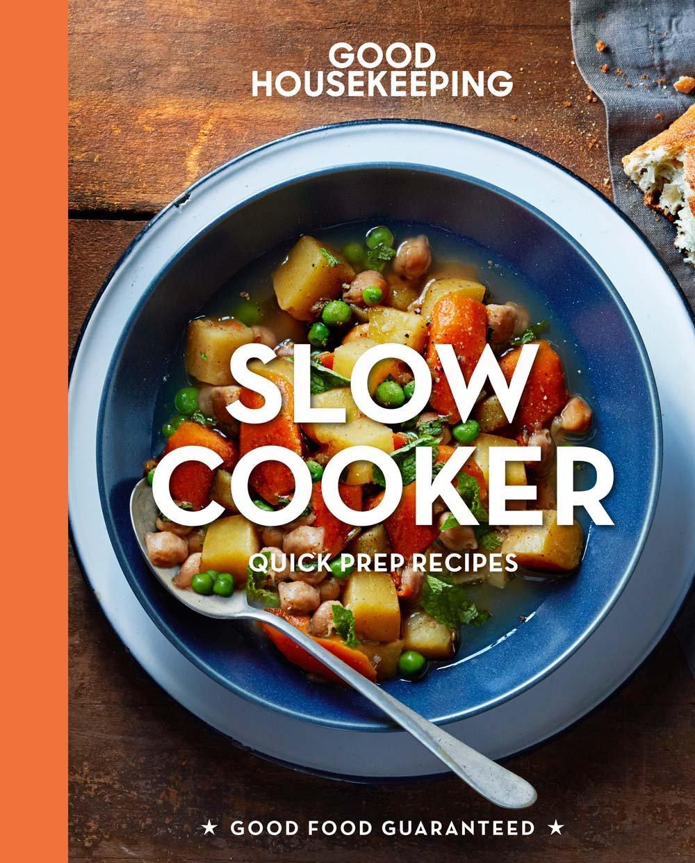 Read Online Good Housekeeping Slow Cooker: Quick-Prep Recipes (Good Food Guaranteed) PDF