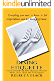 Dining Etiquette: Essential Guide for Table Manners, Business Meals, Sushi, Wine and Tea Etiquette