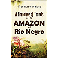 A Narrative of Travels on the Amazon and Rio Negro (1895)