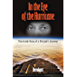 In the Eye of the Hurricane: The Inside Story of a Disciple's Journey (English Edition)