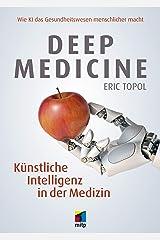 Deep Medicine -- Künstliche Intelligenz in der Medizin: Wie KI das Gesundheitswesen menschlicher macht (mitp Professional) (German Edition) Kindle Edition