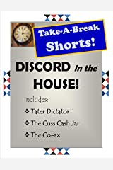 Discord in the House (Take-A Break Shorts) Kindle Edition