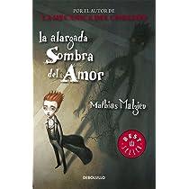 ... Alargada sombra del amor / Enlarged shadow of Love (Spanish Edition)