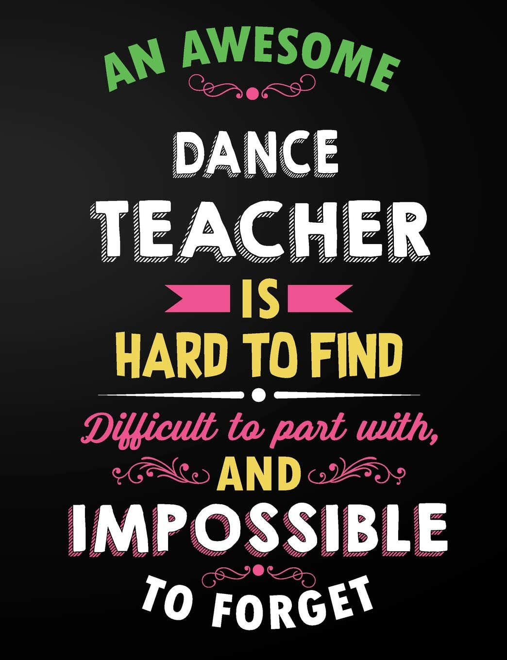 Dance Teacher Notebook: An Awesome Dance Teacher Is Hard To ...