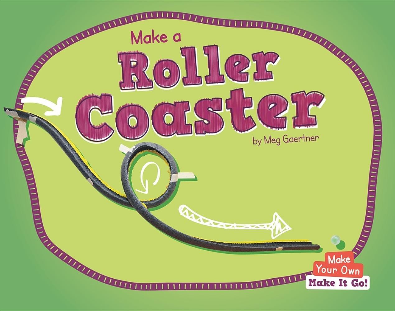 Make a Roller Coaster (Make Your Own)