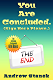 You Are Concluded. (Sign Here Please) (You Are Dead. Book 6)