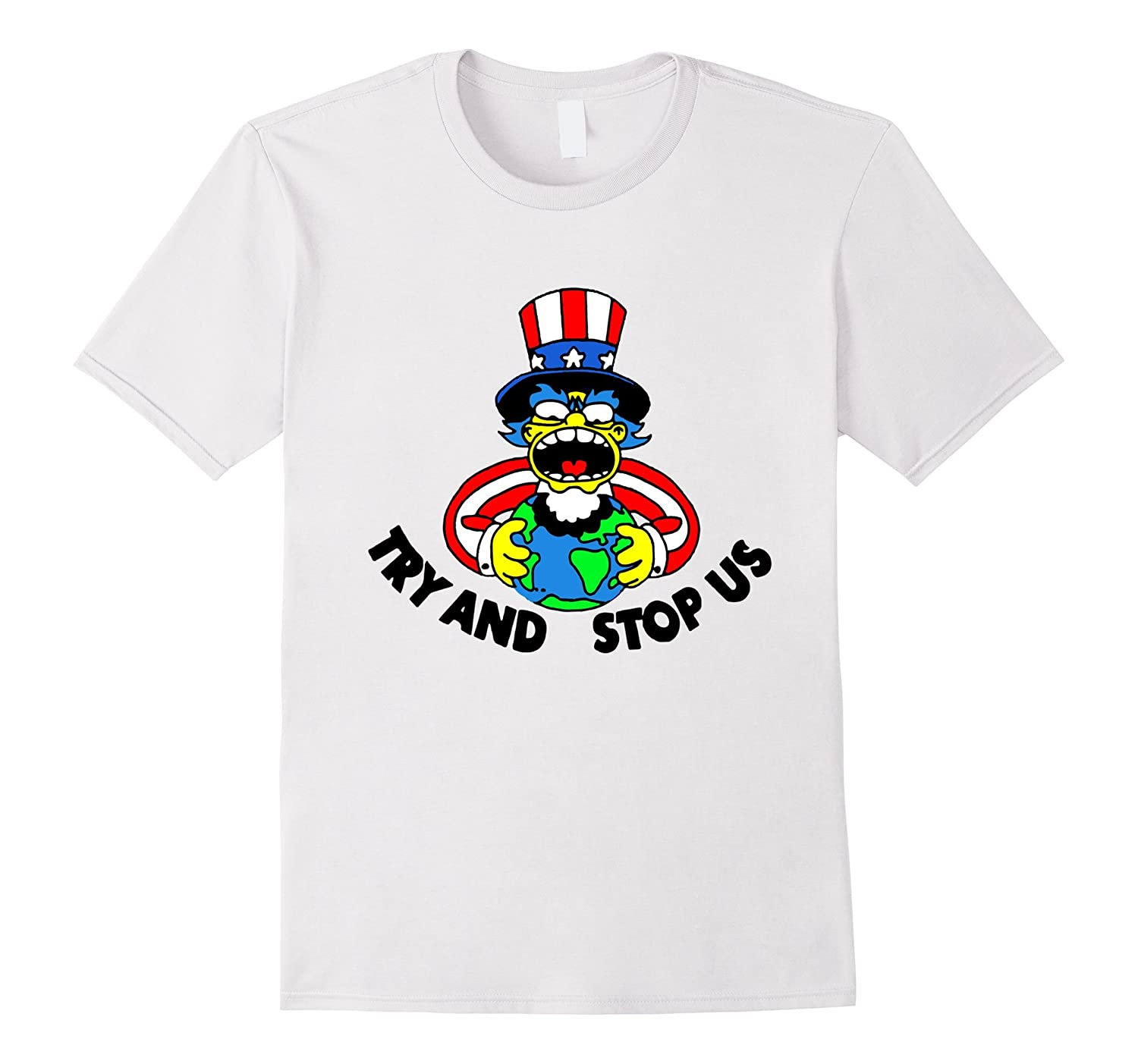 Try and Stop Us T-Shirt-TD
