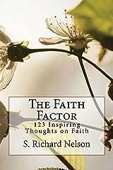 The Faith Factor: 123 Inspiring Thoughts on Faith Kindle Edition