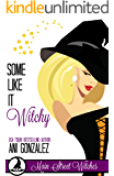 Some Like It Witchy: A Paranormal Witch Cozy Mystery (Main Street Witches Book 3)