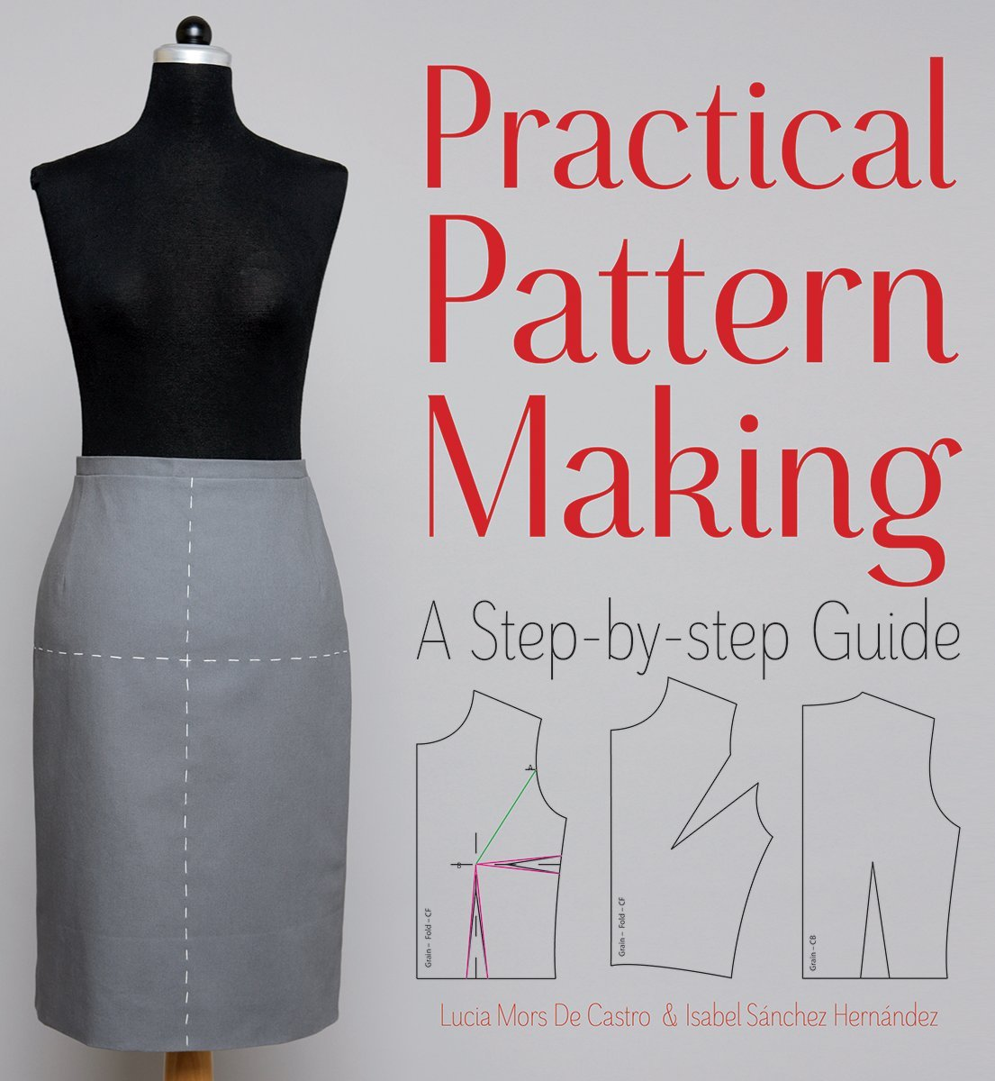 Practical Pattern Making A Step By Step Guide Mors De Castro Lucia Hernandez Isabel 9781770856110 Amazon Com Books