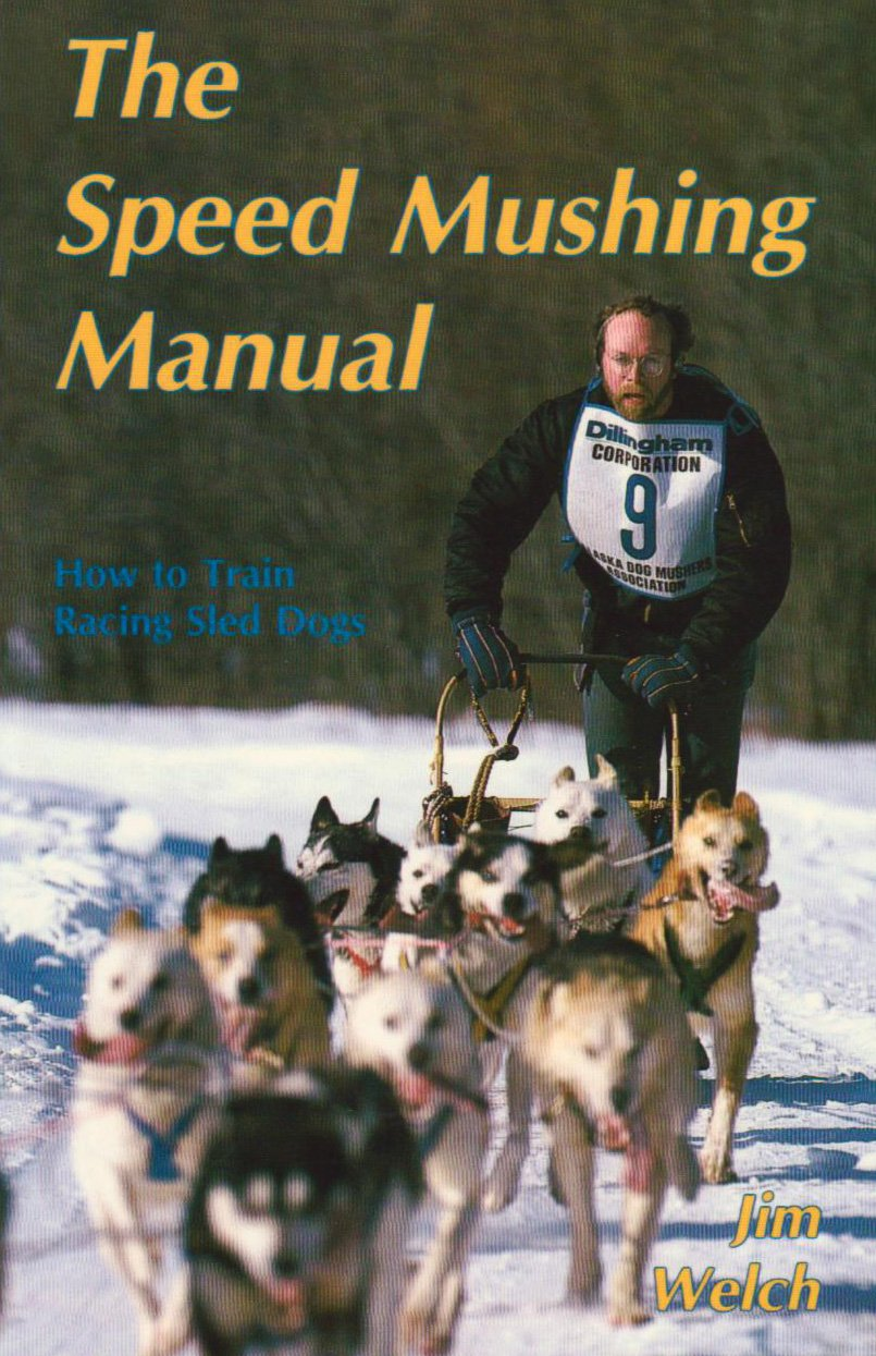 the-speed-mushing-manual-how-to-train-racing-sled-dogs