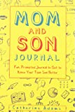 Mom and Son Journal: Fun, Prompted Journal to Get to Know Your Teen Son Better: Volume 1