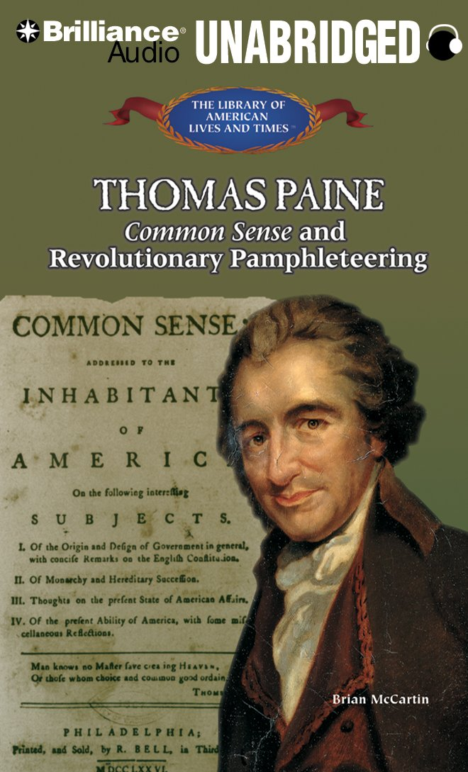 Thomas Paine: Common Sense and Revolutionary Pamphleteering (The Library of American Lives and Times Series)