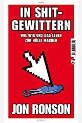 In Shitgewittern: Wie wir uns das Leben zur Hölle machen (German Edition) Kindle Edition