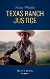 Texas Ranch Justice (Mills & Boon Heroes)
