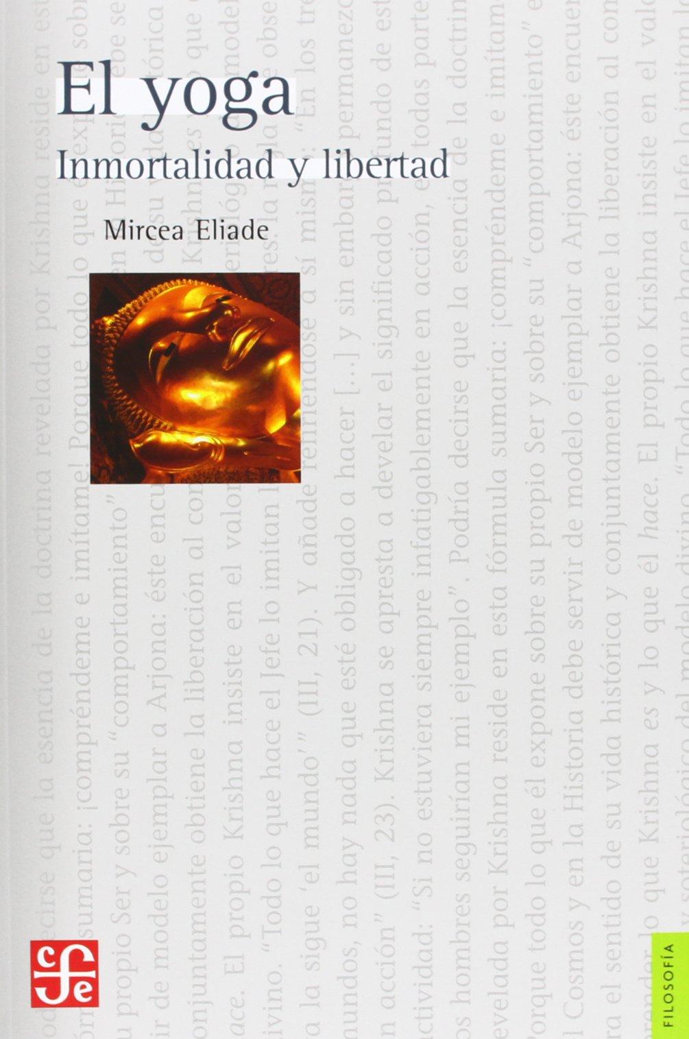 El yoga. Inmortalidad y libertad: Amazon.es: Eliade, Mircea: Libros