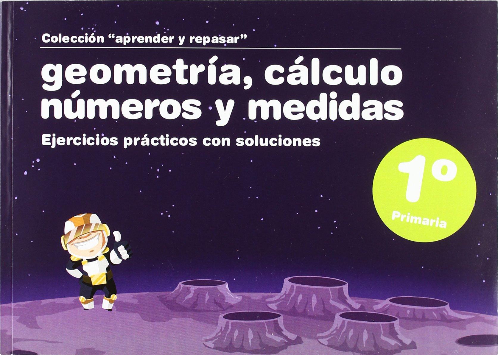 Geometría, cálculo, números y medidas, 1 Educación Primaria (Spanish) Paperback – October 1, 2009