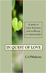 In Quest of Love: A Guide to Inner Harmony and Wellbeing in Relationships