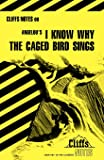 I Know Why the Caged Bird Sings (Cliffs Notes)