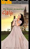 The Duke's Unwanted Wife: A Steamy Regency Romance