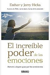 El increíble poder de las emociones: Atrévete a dejarte guiar por los sentimientos (Crecimiento personal) (Spanish Edition) eBook Kindle
