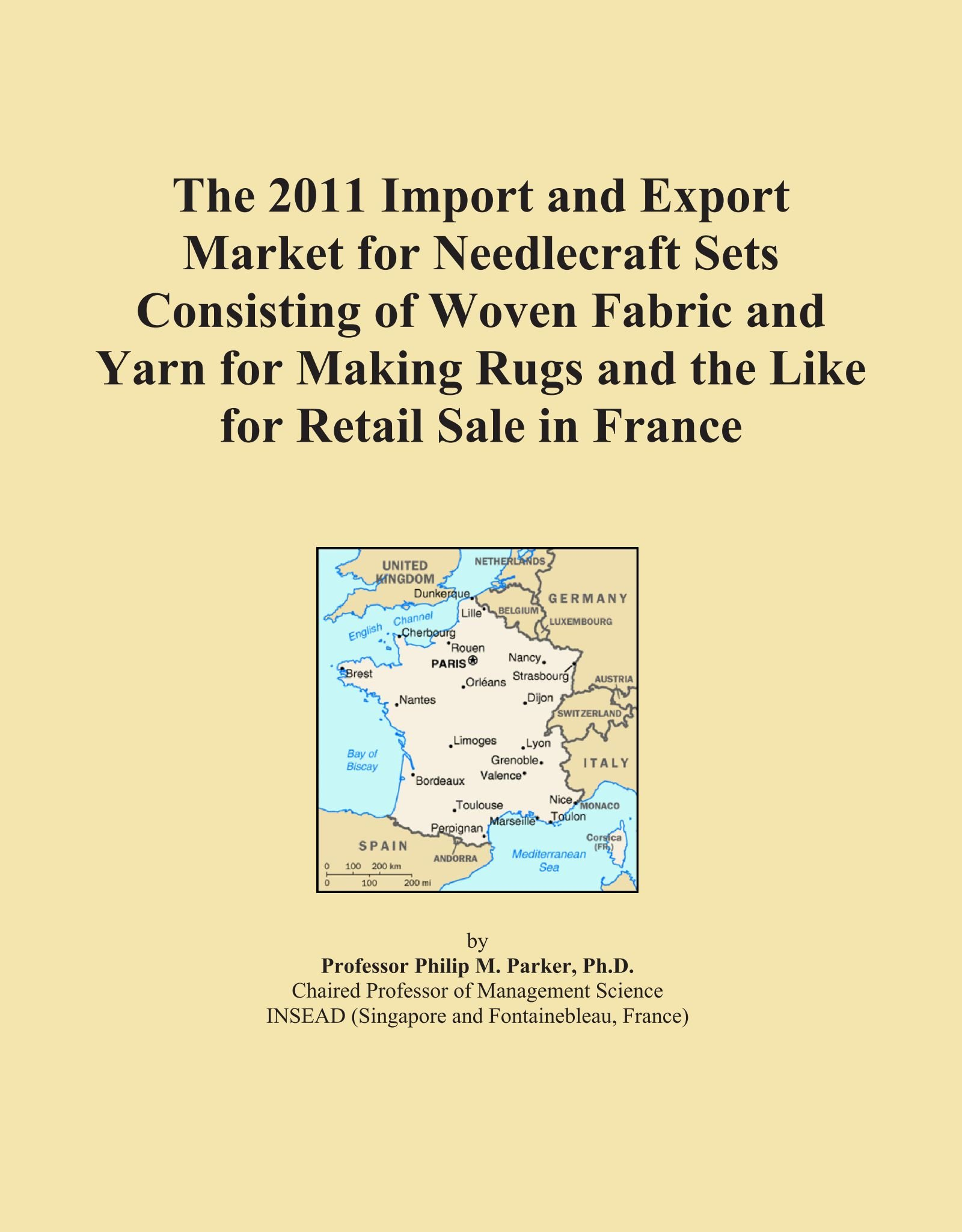 The 2011 Import and Export Market for Needlecraft Sets Consisting of Woven Fabric and Yarn for Making Rugs and the Like for Retail Sale in France ebook