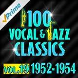 100 Vocal & Jazz Classics - Vol. 19 (1952-1954)
