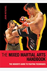 The Mixed Martial Arts Handbook: The Insider's Guide to Fighting Techniques Kindle Edition