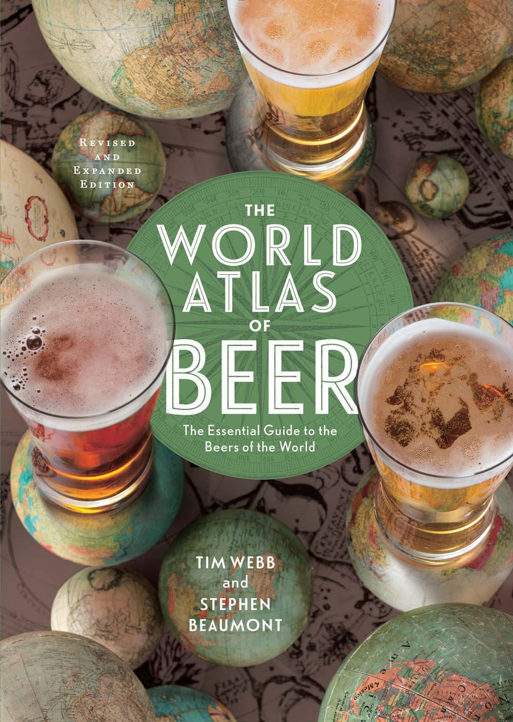 The World Atlas of Beer, Revised & Expanded: The Essential Guide to the Beers of the World ebook
