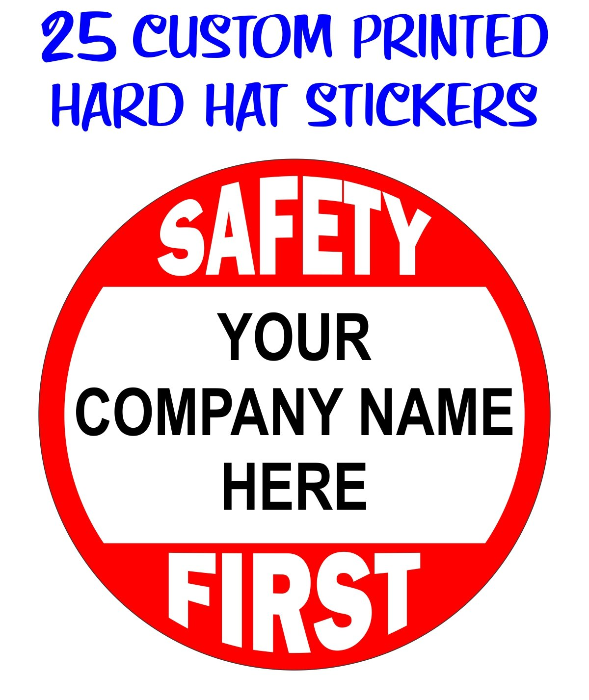 (25) Custom Printed Safety First Hard Hat Stickers | Add Your Personalized Company - Business Name | Weatherproof Vinyl Decals Labels Badges by Jay Graphics