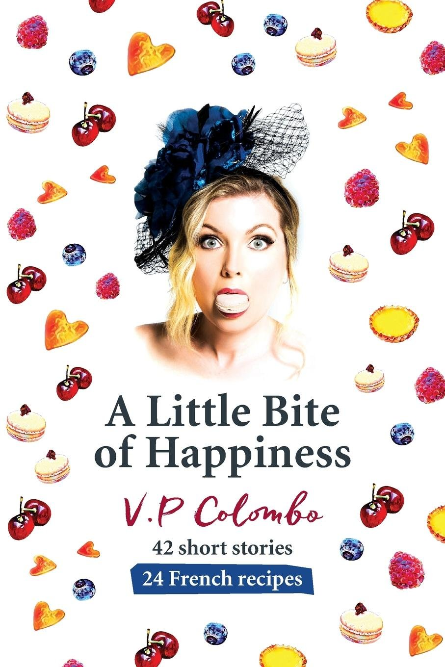 A Little Bite of Happiness: 42 short stories, 24 French recipes ebook