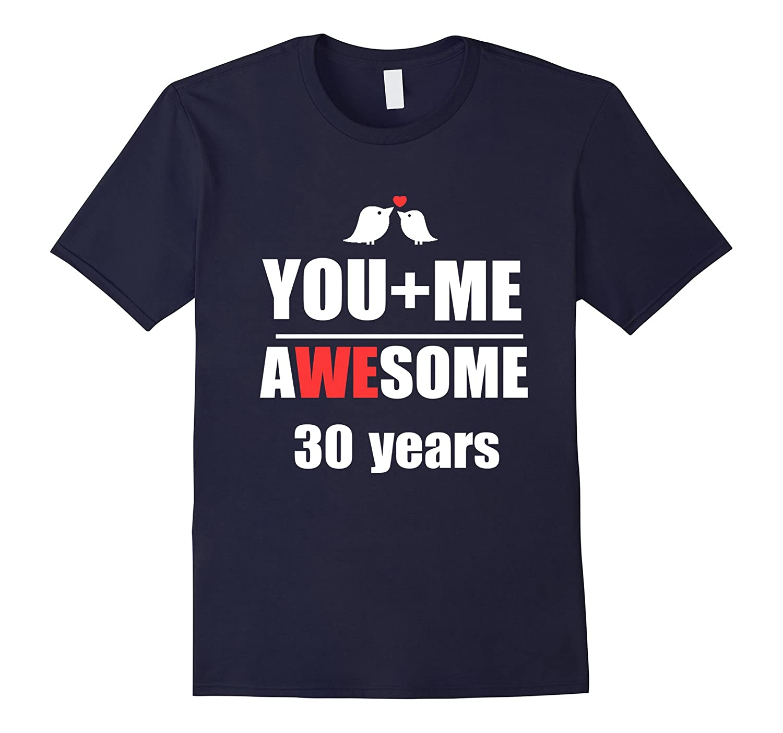 30th Wedding Anniversary T-Shirt You + ME Couple Shirt-4LVS