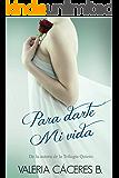 Para darte mi vida (Spanish Edition)