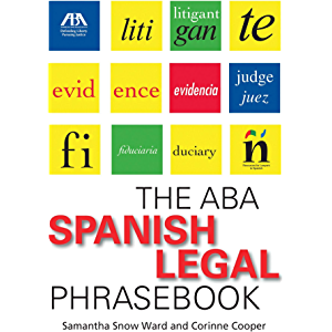 The ABA Spanish Legal Phrasebook (Spanish Edition)