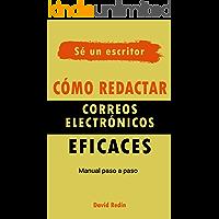Cómo redactar correos electrónicos eficaces: MANUAL PASO A PASO