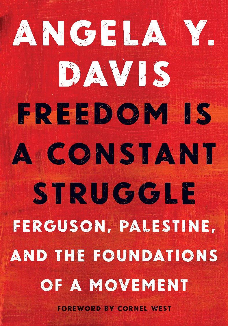 Freedom Is a Constant Struggle : Ferguson, Palestine, and the Foundations  of a Movement: Amazon.co.uk: Angela Davis, Frank Barat: 9781608465644: Books