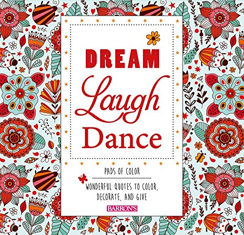 Dream Laugh Dance: Wonderful Quotes to Color, Decorate, and Give (Pads of Color) ()