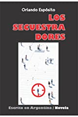 Los secuestradores (Escrito en Argentina nº 2) (Spanish Edition) Kindle Edition