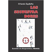 Los secuestradores (Escrito en Argentina nº 2) (Spanish Edition) Sep 08, 2014