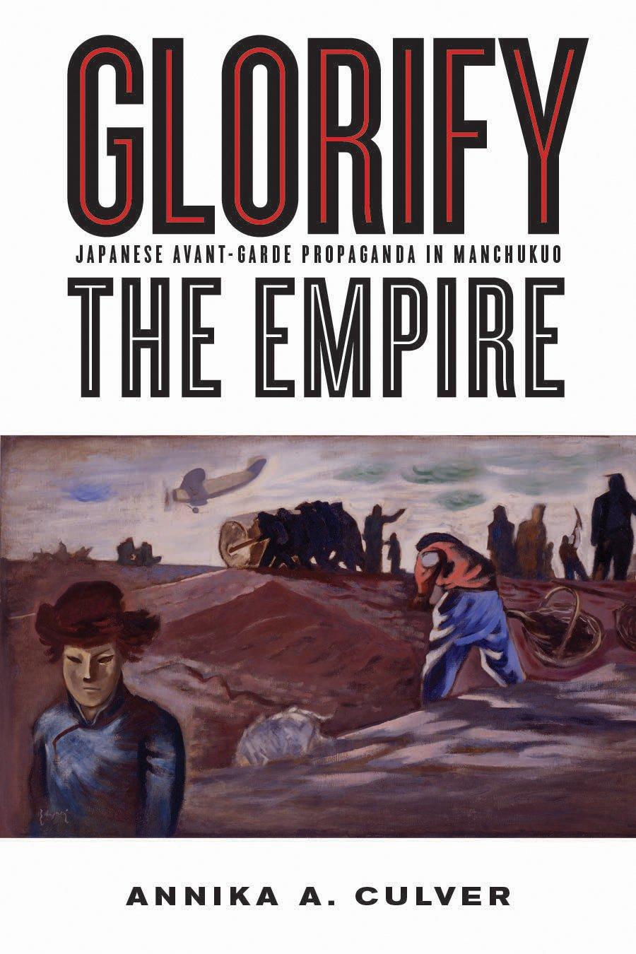 Glorify the Empire: Japanese Avant-Garde Propaganda in Manchukuo pdf