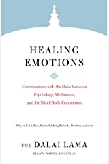 Healing Emotions: Conversations with the Dalai Lama on Psychology, Meditation, and the Mind-Body Connection (Core Teachings of Dalai Lama) Kindle Edition