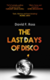 The Last Days of Disco (Disco Days Book 1)