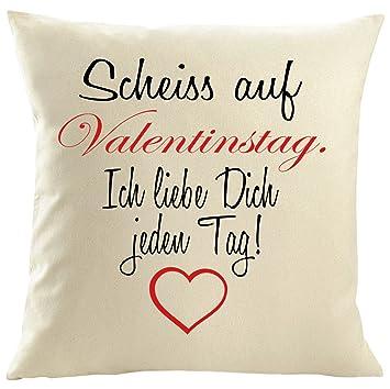 Kissen-Bezug Scheiß auf Valentinstag Ich liebe dich jeden Tag