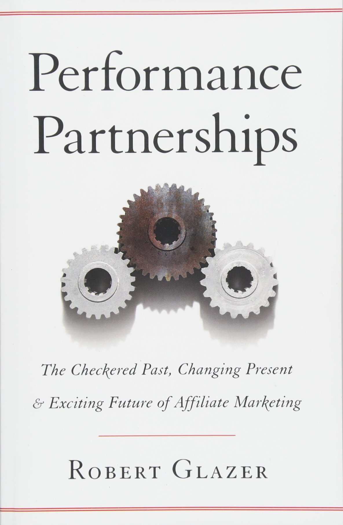 Performance Partnerships: The Checkered Past, Changing Present & Exciting Future of Affiliate Marketing pdf epub