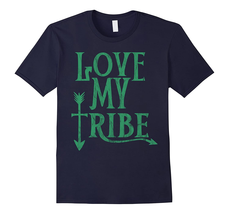 Love My Tribe Family Friends Squad Arrow Team Loyal T-Shirt-PL