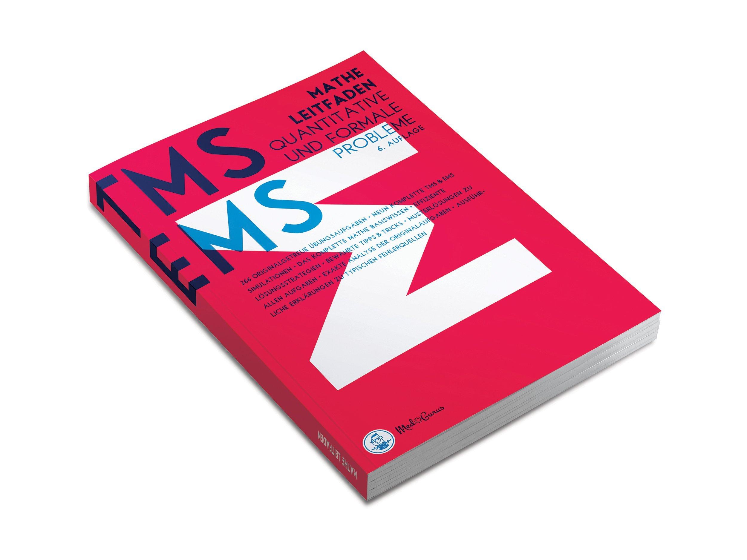 Medizinertest TMS & EMS 2018 - Mathe Leitfaden - Quantitative und formale Probleme: Zur Vorbereitung auf den Test für medizinische Studiengänge in ... den Eignungstest für Medizin in der Schweiz