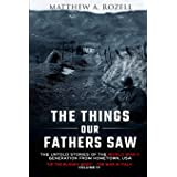 The Things Our Fathers Saw-The Untold Stories of the World War II Generation-Volume IV: Up the Bloody Boot-The War in Italy (