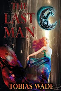 The Last Man: The Fantasy Series of Spiritual Enlightenment (Complete Trilogy)